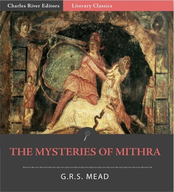 The Mysteries of Mithra 電子書 by G.R.S. Mead