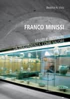 Franco Minissi - Musei e restauri. La trasparenza come valore ebook by Beatrice A. Vivio