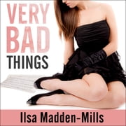 Very Bad Things audiobook by Ilsa Madden-Mills