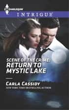 Scene of the Crime: Return to Mystic Lake eBook by Carla Cassidy