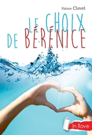 Le choix de Bérénice ebook by Fabien Clavel