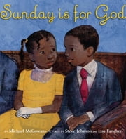 Sunday Is for God ebook by Michael McGowan,Lou Fancher,Steve Johnson