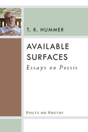 Available Surfaces: Essays on Poesis ebook by T.R. Hummer