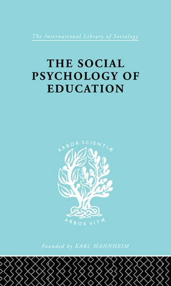 The Social Psychology of Education - An Introduction and Guide to its Study ebook by C.M. Fleming