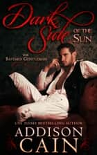 Dark Side of the Sun ebook by Addison Cain