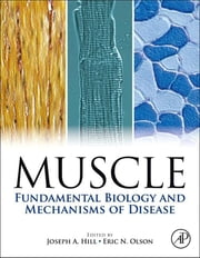 Muscle 2-Volume Set - Fundamental Biology and Mechanisms of Disease ebook by Joseph Hill,Eric Olson
