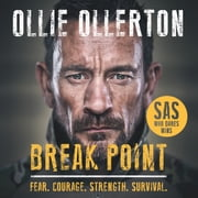 Break Point - SAS: Who Dares Wins Host's Incredible True Story audiobook by Ollie Ollerton
