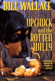 Upchuck and the Rotten Willy ebook by Bill Wallace