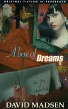 A Box of Dreams ebook by David Madsen
