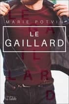 Le gaillard ebook by Marie Potvin