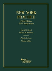 New York Practice, Student Edition, 2015 Supplement ebook by Patrick Connors