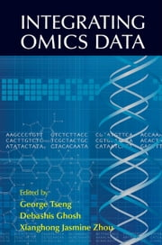 Integrating Omics Data ebook by George C. Tseng,Debashis Ghosh,Xianghong Jasmine Zhou