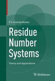 Residue Number Systems - Theory and Applications ebook by P.V. Ananda Mohan