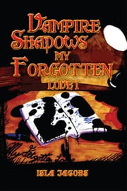 Vampire Shadows My Forgotten Love I ebook by David Weller