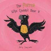 The Parrot Who Couldn't Bear It ebook by Jerry Tancredo