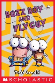 Buzz Boy and Fly Guy (Fly Guy #9) ebook by Tedd Arnold,Tedd Arnold