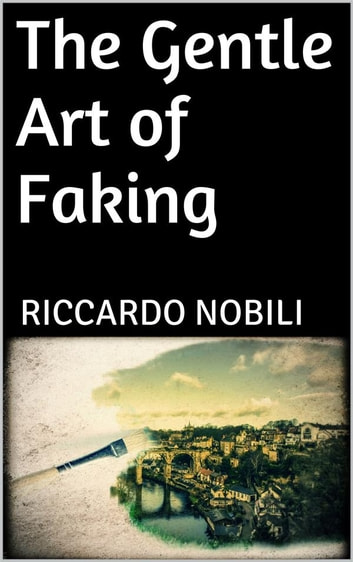 The Gentle Art of Faking eBook by Riccardo Nobili