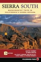 Sierra South ebook by Kathy Morey,Mike White,Stacey Corless,Analise Elliot Heid,Chris Tirrell,Thomas Winnett
