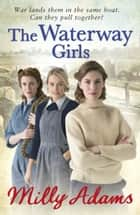 The Waterway Girls ebook by Milly Adams