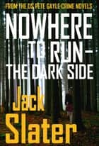 Nowhere to Run - The Dark Side ebook by Jack Slater