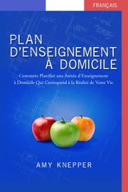 Plan d'Enseignement À Domicile ebook by Amy Knepper