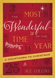 The Most Wonderful Time of the Year - A Countdown to Christmas ebook by Ace Collins