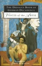 The Dedalus Book of German Decadence ebook by Ray Furness,Ray Furness