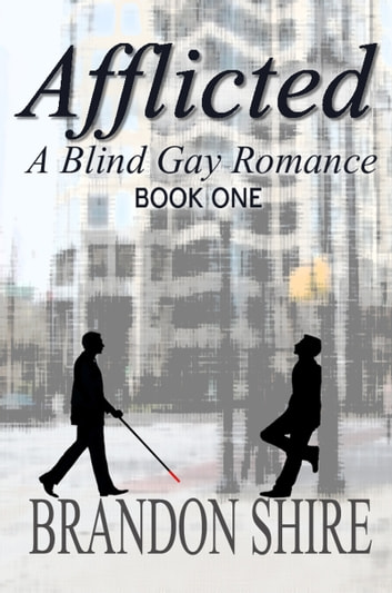 Afflicted: A Blind Gay Romance ebook by Brandon Shire