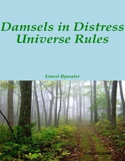 Damsels in Distress Universe Rules ebook by Ernest Bywater