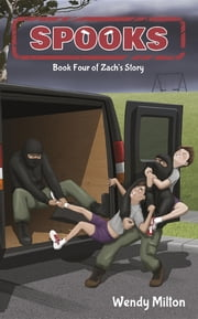 Spooks - Book Four of Zach's Story ebook by Wendy Ann Milton