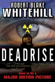 Deadrise (The Ben Blackshaw Series) ebook by Robert Blake Whitehill