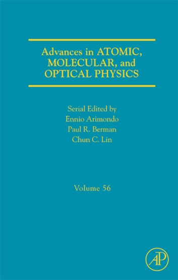 Advances in Atomic, Molecular, and Optical Physics ebook by Ennio Arimondo,Chun C. Lin,Paul R. Berman, B.S., Ph.D., M. Phil