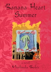 Banana Heart Summer ebook by Merlinda Bobis