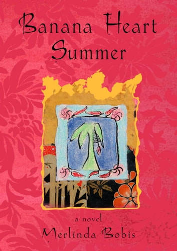 Banana Heart Summer - A Novel ebook by Merlinda Bobis