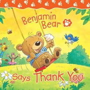 Benjamin Bear Says Thank You ebook by Claire Freedman