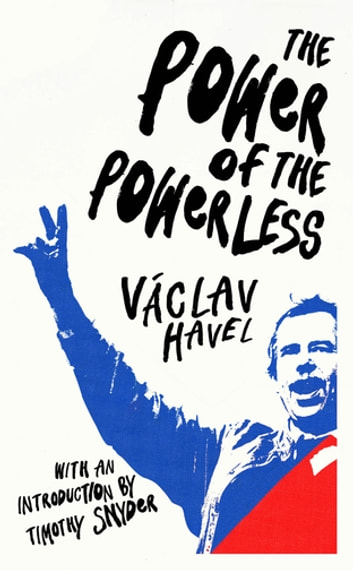 The Power of the Powerless ebook by Václav Havel