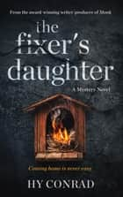 The Fixer's Daughter - A Mystery Novel ebook by Hy Conrad