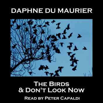 Birds & Don't Look Now, The audiobook by Daphne Du Maurier