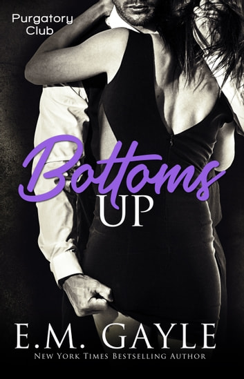 Bottoms Up ebook by E.M. Gayle,Eliza Gayle