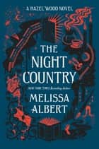 The Night Country - A Hazel Wood Novel 電子書 by Melissa Albert