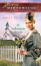 The Substitute Bride (Mills & Boon Love Inspired) ebook by Janet Dean