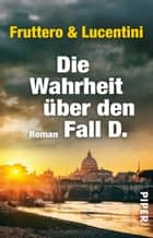 Die Wahrheit über den Fall D. - Roman ebook by Carlo Fruttero, Franco Lucentini, Charles Dickens