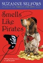 Smells Like Pirates ebook by Suzanne Selfors