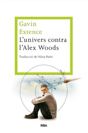 L'univers contra Alex Woods ebook by Gavin Extence
