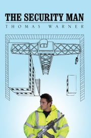 The Security Man ebook by Thomas Warner