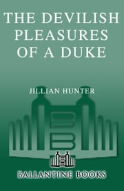 The Devilish Pleasures of a Duke - A Novel ebook by Jillian Hunter