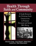 Health Through Faith and Community ebook by James W Ellor