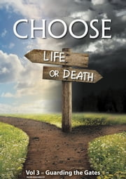 Choose Life or Death Vol 3: Guarding the Gates ebook by Riaan Engelbrecht