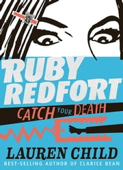 Ruby Redfort Catch Your Death ebook by Lauren Child,Lauren Child