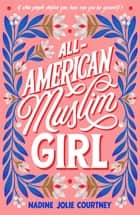 All-American Muslim Girl e-bog by Nadine Jolie Courtney